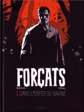 Forçats -1- Dans l'enfer du bagne