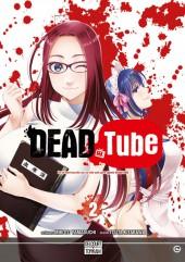 Dead Tube -2- Tome 2