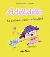 Adélidélo -1- Le bonheur, c'est son boulot !