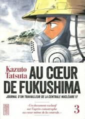 Au cœur de Fukushima -3- Tome 3