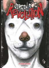 Virgin Dog Revolution -1- Volume 1
