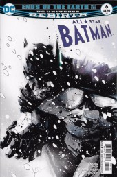 All-Star Batman (2016) -6- Ends of the Earth, Part One