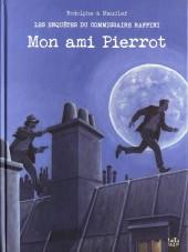 L'homme au bigos (Les Enquêtes du commissaire Raffini) -12- Mon ami Pierrot