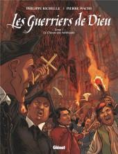 Les guerriers de Dieu -1- 1557, la chasse aux hérétiques