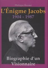 (AUT) Jacobs -36- L'énigme Jacobs - Biographie d'un visionnaire - 1904 - 1987