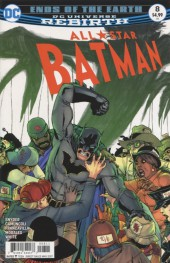 All-Star Batman (2016) -8- Ends of the Earth, Part Three