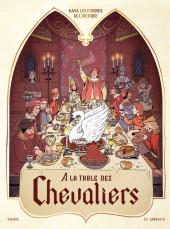 Dans les cuisines de l'Histoire -1- À la table des chevaliers