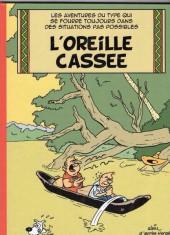 Tintin - Pastiches, parodies & pirates - L'oreille cassée - Les aventures du type qui se fourre toujours dans des situations pas possibles