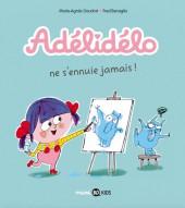 Adélidélo -2- Ne s'ennuie jamais !