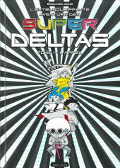 L'extrabouriffante aventure des Super Deltas -1- L'appel