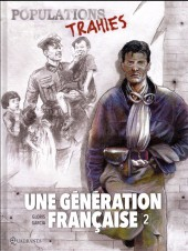 Une génération française -2- Populations trahies