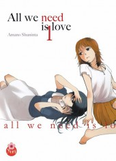 All we need is love -1.- Tome 1