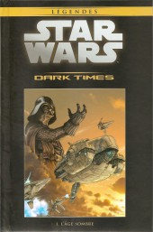 Star Wars - Légendes - La Collection (Hachette) -4236- Dark Times - I. L'Âge Sombre