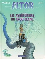 Altor -7- Les aventuriers du Trou Blanc
