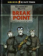 Break point -2- Le cheval de Troie