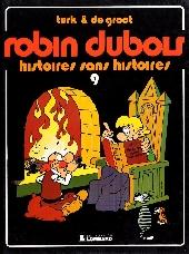 Robin Dubois -9- Histoires sans histoires