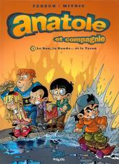 Anatole et compagnie -1- Le bon, la bande...et le tyran