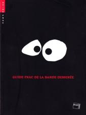 (DOC) Biographies, entretiens, études... -32005- Guide Fnac de la Bande Dessinée - 2005