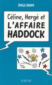 Tintin - Divers - Céline, Hergé et l'Affaire Haddock