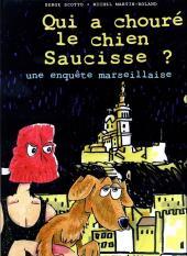 Qui a chouré le chien Saucisse ? - Une enquête marseillaise