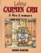 Carmen Cru -3- Vie & mœurs
