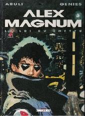 Alex Magnum -2- La loi du ghetto