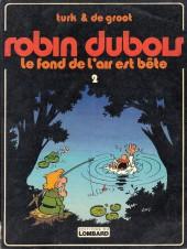 Robin Dubois -2- Le fond de l'air est bête