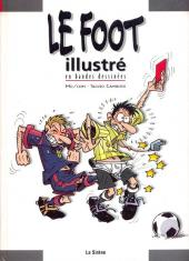 Les illustrés (La Sirène / Soleil Productions / Elcy) - Le Foot illustré en bandes dessinées
