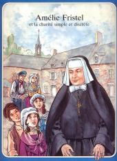 Les grandes Heures des Chrétiens -42- Amélie Fristel et la charité simple et discrète