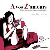 A vos Z'amours -1- Première partie : d'Amour toujours en petit Matin blême