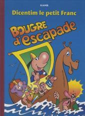 Dicentim le petit franc -6- Bougre d'escapade