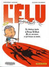 L'Élu - Le fabuleux destin de Georges W. Bush - Sa vie, son œuvre, ce qu'il laisse au monde...