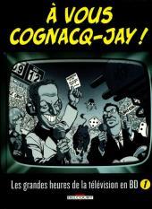 À vous Cognacq-Jay ! -1- Les grandes heures de la télévision en BD - 1