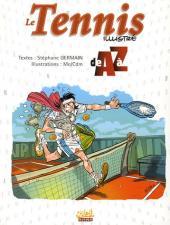 Les illustrés de A à Z - Le tennis illustré de A à Z