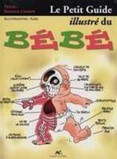 Illustré (Le petit ) (La Sirène / Soleil Productions / Elcy) - Le Petit Guide illustré du Bébé