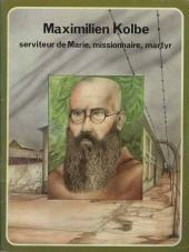 Les grandes Heures des Chrétiens -45- Maximilien Kolbe - Serviteur de Marie, missionnaire, martyr