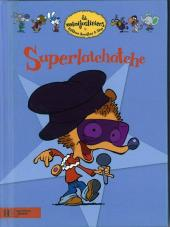 Les minijusticiers -1- Superlatchatche