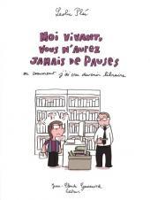 Moi vivant, vous n'aurez jamais de pauses - Ou comment j'ai cru devenir libraire
