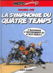 Moto mania -7- La symphonie du quatre temps