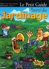 Illustré (Le petit ) (La Sirène / Soleil Productions / Elcy) - Le Petit Guide illustré du Jardinage