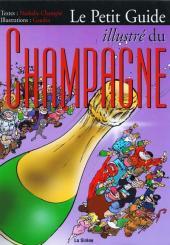 Illustré (Le petit ) (La Sirène / Soleil Productions / Elcy) - Le Petit Guide illustré du Champagne