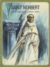 Les grandes Heures des Chrétiens -4- Saint Norbert prince, vagabond, archevêque, apôtre