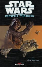Star Wars - Dark times -1- L'âge sombre