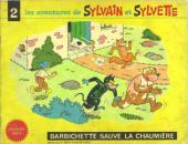 Sylvain et Sylvette (03-série : Fleurette nouvelle série) -2- Barbichette sauve la chaumière