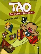 Tao le petit samouraï -2- Nem pas peur
