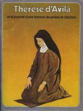 Les grandes Heures des Chrétiens -8- Thérèse d'Avila et le journal d'une femme de prière et d'action