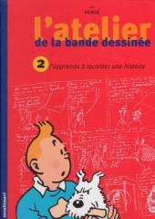 Tintin - Divers -31- L'atelier de la bande dessinée : j'apprends à raconter une histoire