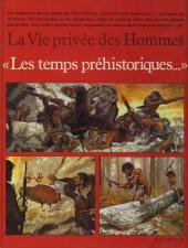La vie privée des Hommes -1- Les temps préhistoriques