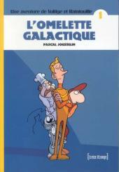 Voltige et Ratatouille -1- L'omelette galactique
