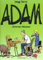 Adam -5- Désastres ménagers